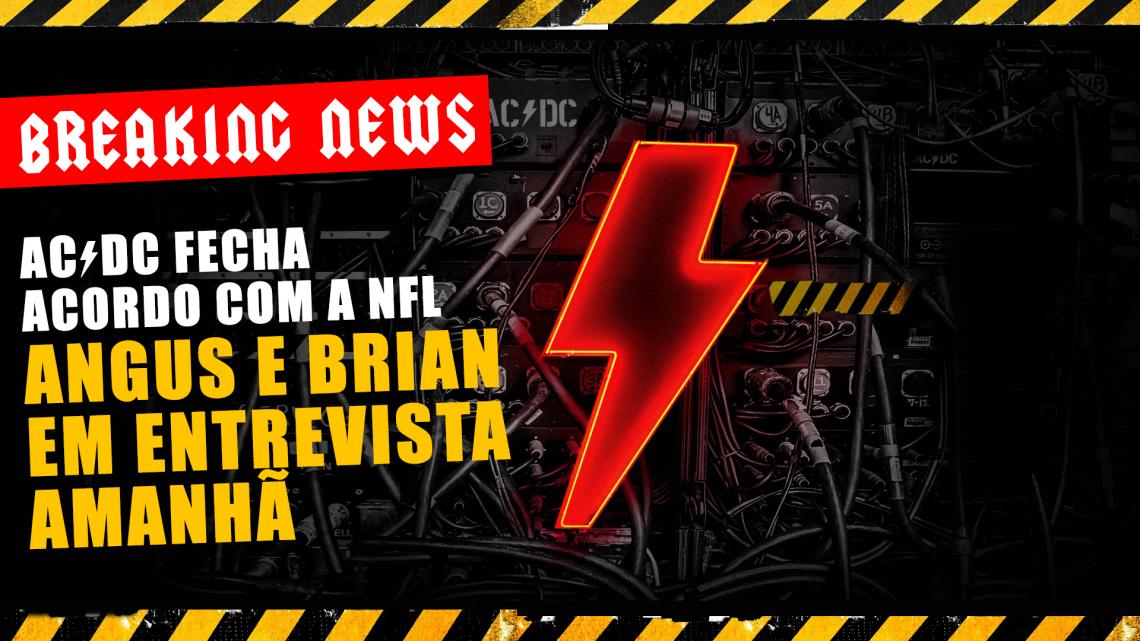 AC/DC tem acordo com NFL; Angus e Brian darão entrevista amanhã