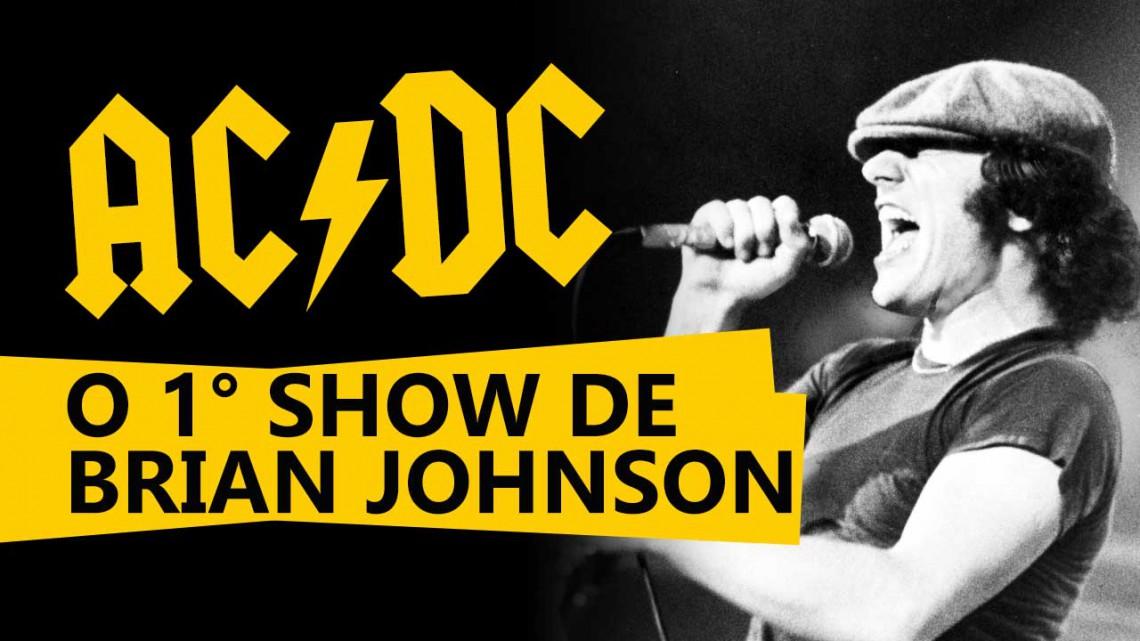Brian Johnson. Primeiro show com AC/DC.